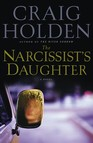 The Narcissist's Daughter : A Novel
