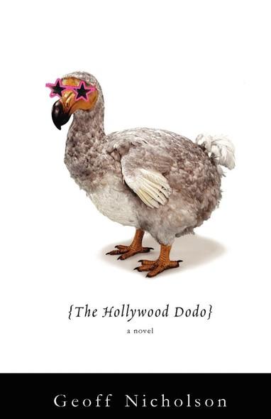 The Hollywood Dodo : A Novel