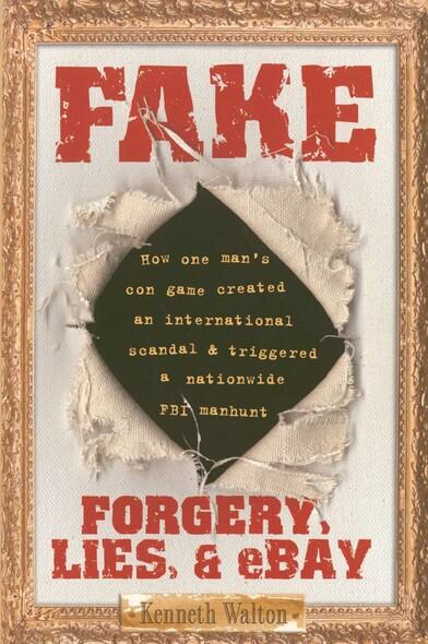 Fake : Forgery, Lies, & eBay