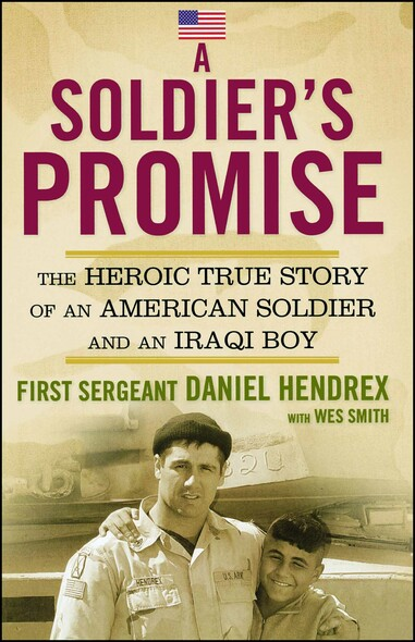 A Soldier's Promise : The Heroic True Story of an American Soldier and an Iraqi Boy