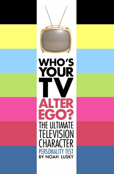 Who's Your TV Alter Ego? : The Ultimate Television Character Personality Test