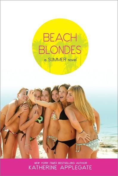 Beach Blondes : June Dreams, July's Promise, August Magic