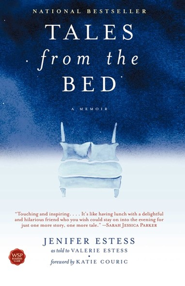 Tales from the Bed : On Living, Dying, and Having It All