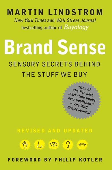 BRAND sense : Sensory Secrets Behind the Stuff We Buy