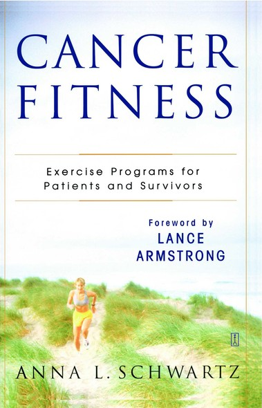 Cancer Fitness : Exercise Programs for Patients and Survivors