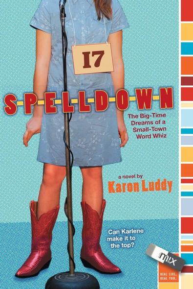 Spelldown : The Big-Time Dreams of a Small-Town Word Whiz