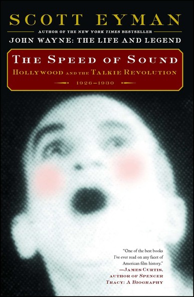 The Speed of Sound : Hollywood and the Talkie Revolution 1926-1930