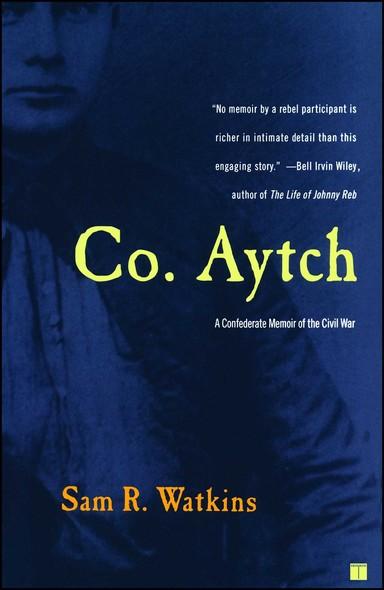 Co. Aytch : A Confederate Memoir of the Civil War