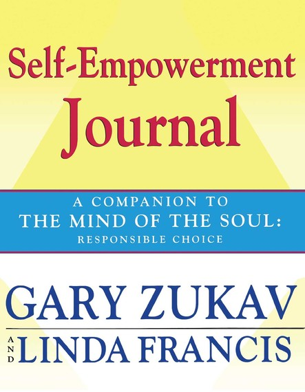 Self-Empowerment Journal : A Companion to The Mind of the Soul: Responsible Choice