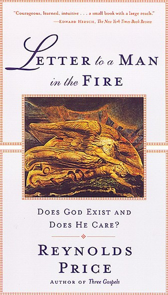 Letter To A Man In The Fire : Does God Exist And Does He Care