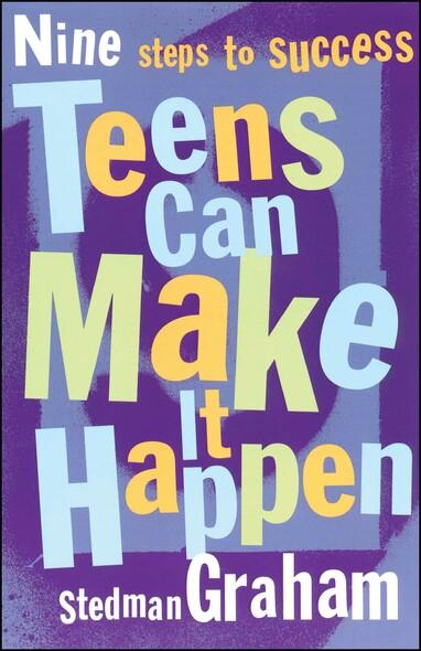 Teens Can Make It Happen : Nine Steps for Success