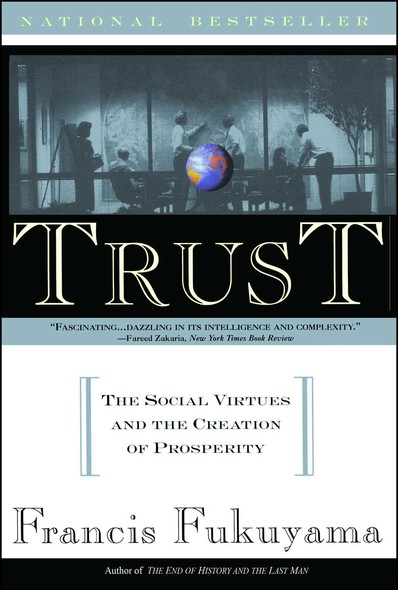 Trust : Human Nature and the Reconstitution of Social Order