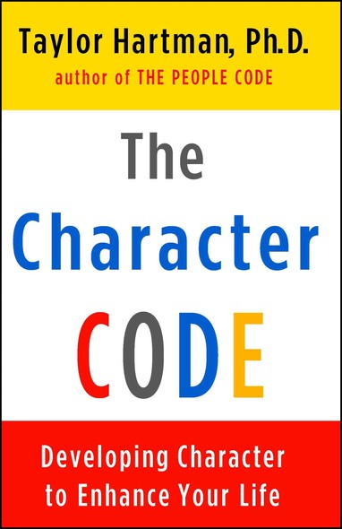 The Character Code : Developing Character to Enhance Your Life