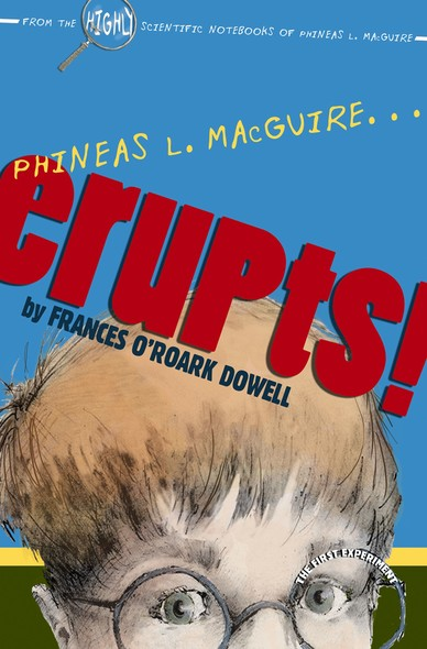 Phineas L. MacGuire . . . Erupts! : The First Experiment