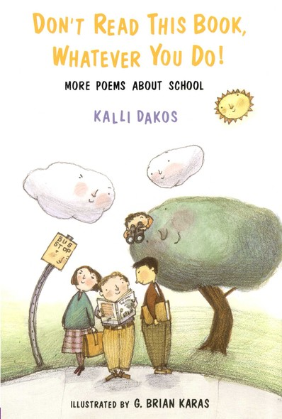 Don't Read This Book, Whatever You Do! : More Poems About School