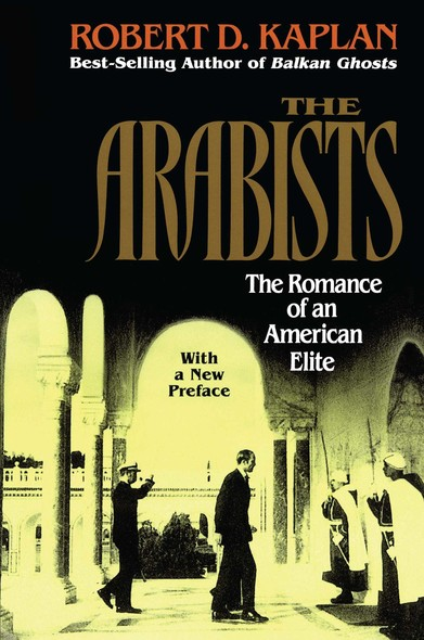 Arabists : The Romance of an American Elite