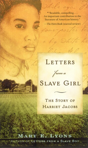 Letters From a Slave Girl : The Story of Harriet Jacobs