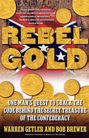 Rebel Gold : One Man's Quest to Find the Hidden Treasure of the