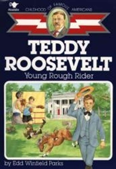Teddy Roosevelt : Young Rough Rider