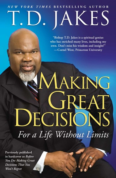 Making Great Decisions : For a Life Without Limits