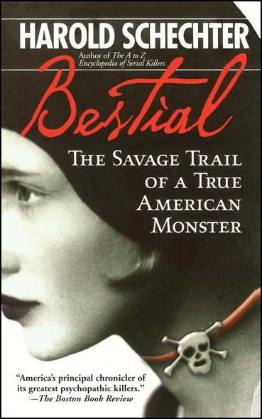 Bestial : The Savage Trail of a True American Monster