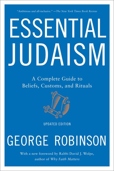 Essential Judaism : A Complete Guide to Beliefs, Customs & Rituals