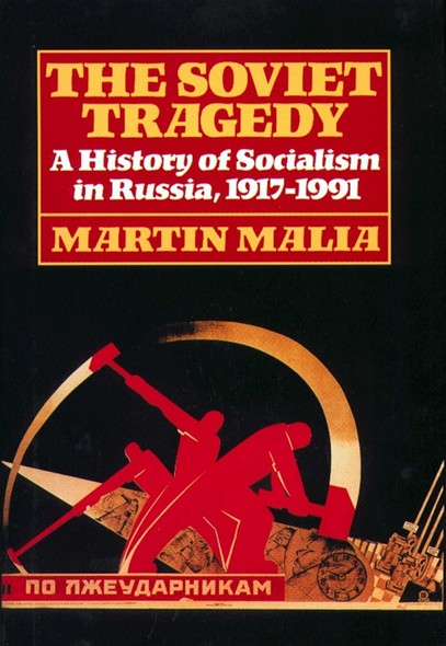 Soviet Tragedy : A History of Socialism in Russia
