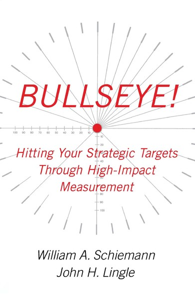 Bullseye! : Hitting Your Strategic Targets Through High-Impact