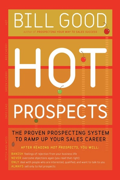 Hot Prospects : The Proven Prospecting System to Ramp Up Your Sales Career