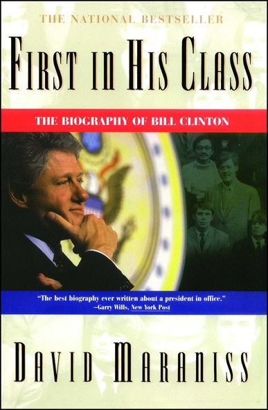 First In His Class : A Biography Of Bill Clinton
