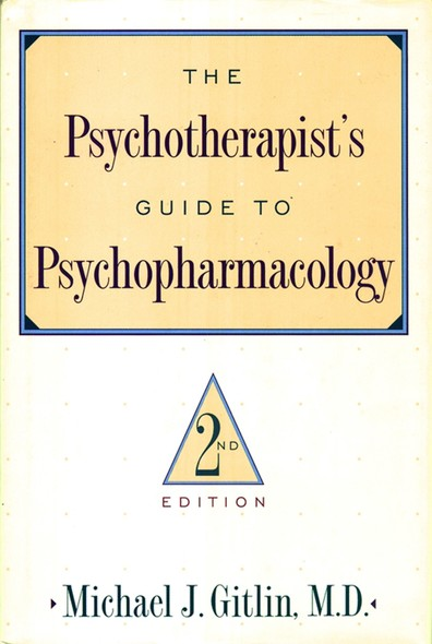 Psychotherapist'S Guide To Psychopharmacology : Second Edition