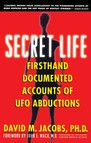Secret Life : Firsthand, Documented Accounts of Ufo Abductions