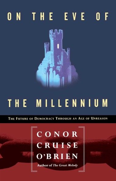 On the Eve of the Millenium : The Future of Democracy Through an Age of Unreason