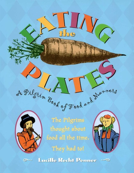 Eating the Plates : A Pilgrim Book of Food and Manners