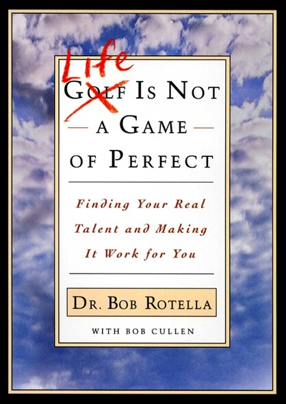 Life is Not a Game of Perfect : Finding Your Real Talent and Making It Work for You