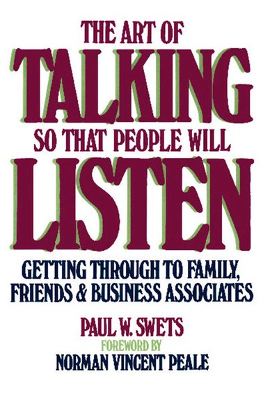 The Art of Talking So That People Will Listen : Getting Through to Family, Friends & Business Associates
