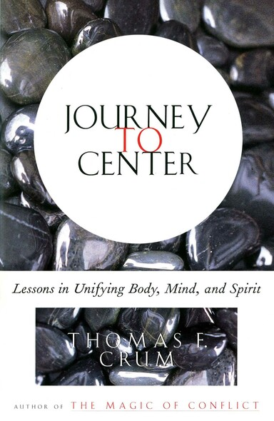 Journey to Center : Lessons in Unifying Body, Mind, and Spirit