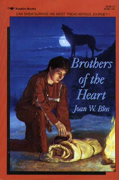 Brothers of the Heart : A Story of the Old Northwest  18371838