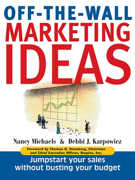 Off-The-Wall Marketing Ideas : Jump-Start Your Sales Without Busting Your Budget