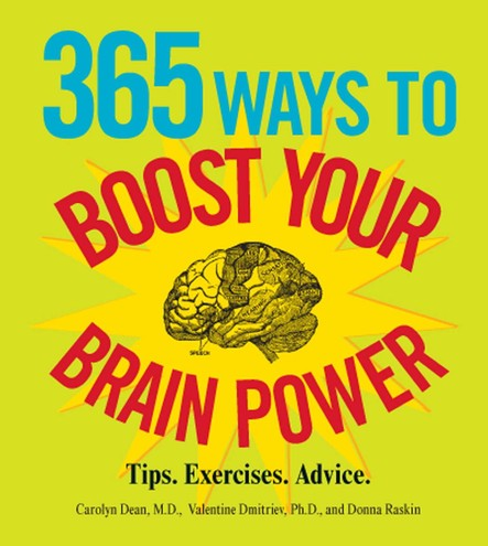 365 Ways to Boost Your Brain Power : Tips, Exercise, Advice