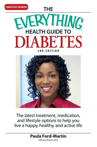 The Everything Health Guide to Diabetes : The latest treatment, medication, and lifestyle options to help you live a happy, healthy, and active life