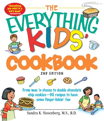 The Everything Kids' Cookbook : From  mac 'n cheese to double chocolate chip cookies - 90 recipes to have some finger-lickin' fun