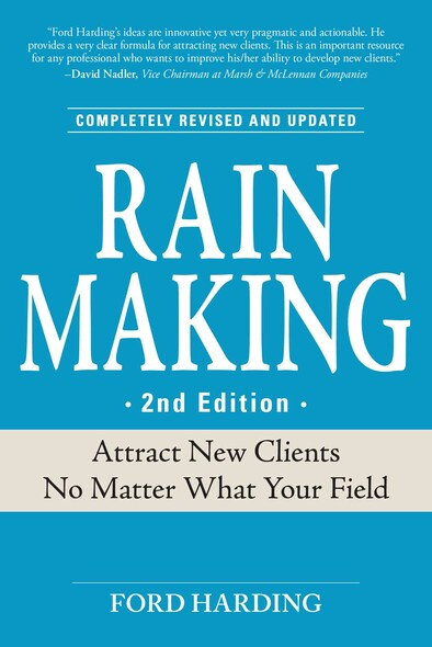 Rain Making : Attract New Clients No Matter What Your Field