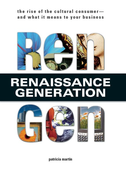 Rengen : The Rise of the Cultural Consumer - and What It Means to Your Business