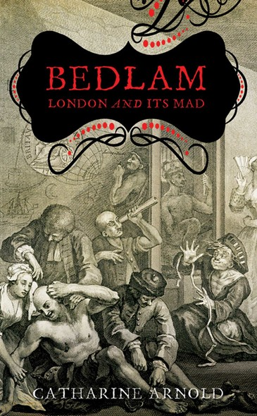 Bedlam : London and its Mad
