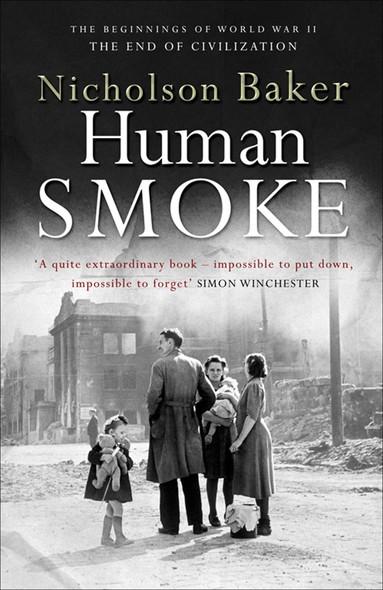 Human Smoke : The Beginnings of World War II, the End of Civilization