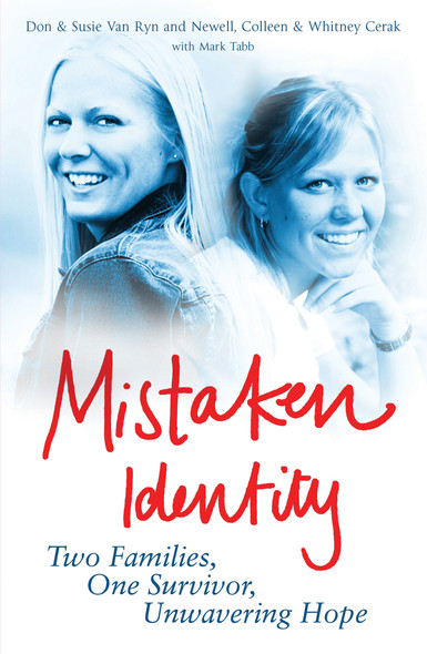 Mistaken Identity : Two Families, One Survivor, Unwavering Hope