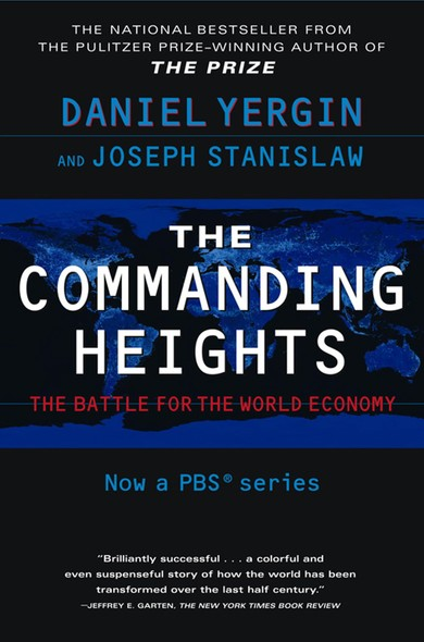 The Commanding Heights : The Battle Between Government And The Marketplace