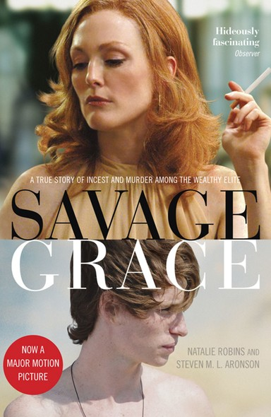Savage Grace : The True Story of a Doomed Family