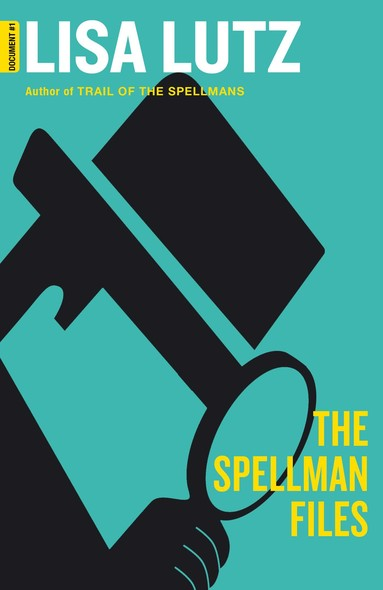 The Spellman Files : A deliciously witty, wildly inventive and wickedly funny novel